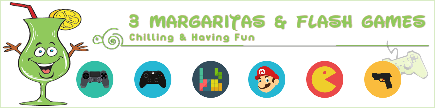 3 Margaritas & Flash Games – Chilling & Having Fun